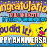 Happy Star Congratulations Meme | TARA AND KEITH HAPPY ANNIVERSARY 21 YEARS OF WEDDED BLISS | image tagged in memes,happy star congratulations | made w/ Imgflip meme maker