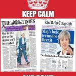As a Brit I can say...it's a mess. | KEEP CALM AND DON'T GO TO BRITAIN | image tagged in memes,keep calm and carry on red,funny,theresa may,brexit,politics | made w/ Imgflip meme maker
