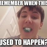 Tide Pod Challenge  | REMEMBER WHEN THIS USED TO HAPPEN? | image tagged in tide pod challenge | made w/ Imgflip meme maker