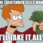 "I wish they delivered | WHEN THE TACO TRUCK SELLS MANGONADA ""I'LL TAKE IT ALL!"" 
