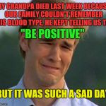 """Being positive is really hard""  