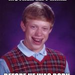 unlucky ginger kid | MOTHER LEFT HIM... BEFORE HE WAS BORN. | image tagged in unlucky ginger kid | made w/ Imgflip meme maker