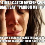 First World Problems Meme Generator - Imgflip