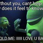 Monsters Inc Mike Singing Meme Generator Imgflip