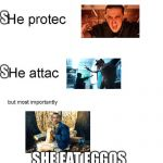 11 eat eggos | S S SHE EAT EGGOS | image tagged in he protec,stranger things,eleven stranger things | made w/ Imgflip meme maker