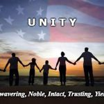 Unified | U N I T Y Unwavering, Noble, Intact, Trusting, Yielded | image tagged in stand together,unity,unified,patriot,america,truth | made w/ Imgflip meme maker