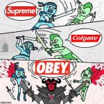 Supreme Colgate Obey | image tagged in sword fight,supreme,colgate,obey | made w/ Imgflip meme maker