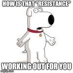 "Still your PRESIDENT , breaking records, making historical positive changes that we all benefit from. | HOW IS THAT ""RESISTANCE"" WORKING OUT FOR YOU 