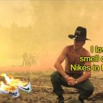 Apo-Kaepernick-lypse Now | I love the smell of burning Nikes in the morning. | image tagged in i love the smell of napalm in the morning,memes,apocalypse now,colin kaepernick,nike,bad photoshop sunday | made w/ Imgflip meme maker