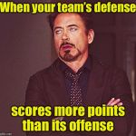 College Football | When your team's defense scores more points than its offense | image tagged in robert downey jr rolling eyes,memes,irony | made w/ Imgflip meme maker