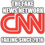 CNN | THE FAKE NEWS NETWORK FAILING SINCE 2016 | image tagged in cnn | made w/ Imgflip meme maker