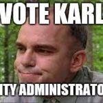 Slingblade | VOTE KARL CITY ADMINISTRATOR | image tagged in slingblade | made w/ Imgflip meme maker