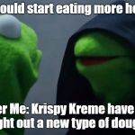 The last temptation of Krispy Kreme | Me: I should start eating more healthily. Inner Me: Krispy Kreme have just brought out a new type of doughnut. | image tagged in kermit inner me,krispy kreme,doughnuts,kermit,constantine,eating healthy | made w/ Imgflip meme maker