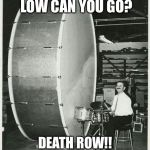 Big Ego Man Meme | BASS!!! HOW LOW CAN YOU GO? DEATH ROW!! WHAT A BRUTHA KNOWS | image tagged in memes,big ego man | made w/ Imgflip meme maker