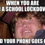 WTF Meme | WHEN YOU ARE IN A SCHOOL LOCKDOWN AND YOUR PHONE GOES OFF | image tagged in memes,wtf | made w/ Imgflip meme maker