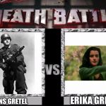 Name an even better battle(Hans Gretel: MG-42)(Erika Gretel: M1911)I'll wait | ERIKA GRETEL HANS GRETEL | image tagged in death battle template,memes,hans,nazi,feminazi,standoff | made w/ Imgflip meme maker