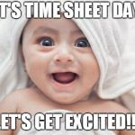 Got Room For One More Meme | IT'S TIME SHEET DAY LET'S GET EXCITED!!! | image tagged in memes,got room for one more | made w/ Imgflip meme maker