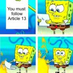 I hate Article 13 | You must follow Article 13 | image tagged in spongebob burn note,memes,article 13,nope | made w/ Imgflip meme maker