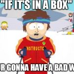 "Super Cool Ski Instructor Meme | ""IF IT'S IN A BOX"" ""YOUR GONNA HAVE A BAD WINE"" 