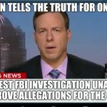 Spin spin spin | CNN TELLS THE TRUTH FOR ONCE LATEST FBI INVESTIGATION UNABLE TO DISPROVE ALLEGATIONS FOR THE 8TH TIME | image tagged in cnn breaking news template | made w/ Imgflip meme maker