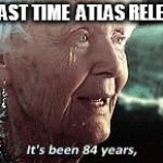 Old lady titanic | THE LAST TIME  ATLAS RELEVANT | image tagged in old lady titanic | made w/ Imgflip meme maker