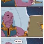 Oh Well Thanos meme