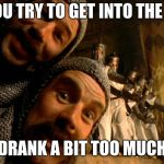 Monty Python Knights Of The Round Table Meme Generator   Imgflip