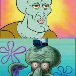 Squidward Meme | ME IN THE WEEKEND ME MONDAY | image tagged in memes,squidward | made w/ Imgflip meme maker