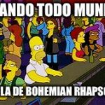 Homer Bar | CUANDO TODO MUNDO HABLA DE BOHEMIAN RHAPSODY | image tagged in homer bar | made w/ Imgflip meme maker