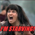 When you have jury duty and there is no snack machine.  | I'M STARVING! | image tagged in angry xena,nixieknox,jury duty,hangry | made w/ Imgflip meme maker