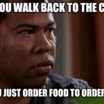 Nervous | WHEN YOU WALK BACK TO THE CASHIER THAT YOU JUST ORDER FOOD TO ORDER A DRINK | image tagged in nervous | made w/ Imgflip meme maker