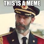 Captain Obvious | THIS IS A MEME | image tagged in captain obvious | made w/ Imgflip meme maker