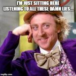 Willy Wonka Blank Meme Generator - Imgflip Willy Wonka Meme Creator