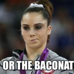 McKayla Maroney Not Impressed Meme | BLT OR THE BACONATOR | image tagged in memes,mckayla maroney not impressed | made w/ Imgflip meme maker