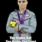 McKayla Maroney Not Impressed2 Meme | When You Go Through Your Man's Phone And Find Nothing You Happy But You Broke The Trust | image tagged in memes,mckayla maroney not impressed2 | made w/ Imgflip meme maker