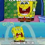 The radio announcement I wasn't expecting this morning - he was 94 | IT'S DECEMBER! YESTERDAY THE 41ST US PRESIDENT GEORGE H W BUSH PASSED AWAY | image tagged in spongebob happy and sad,george bush,politics,us president,america,rip | made w/ Imgflip meme maker