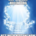 Heaven | R.I.P STEPHEN HILLENBURG HE'S WITH NEPTUNE NOW | image tagged in heaven,spongebob,memes,sad | made w/ Imgflip meme maker