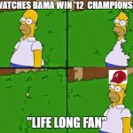 "Homer Simpson bandwagon | WATCHES BAMA WIN '12 CHAMPIONSHIP ""LIFE LONG FAN"" 