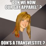 "Misunderstood Christmas songs , part 4 | ""DON WE NOW OUR GAY APPAREL"" ? DON'S A TRANSVESTITE ? 