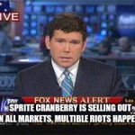 Fox news alert | SPRITE CRANBERRY IS SELLING OUT ON ALL MARKETS, MULTIBLE RIOTS HAPPENED | image tagged in fox news alert | made w/ Imgflip meme maker