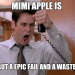 Stop breaking the law asshole | MIMI APPLE IS NOTHING BUT A EPIC FAIL AND A WASTE OF SPACE | image tagged in stop breaking the law asshole | made w/ Imgflip meme maker