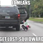 Girl falling out of car Meme Generator - Imgflip