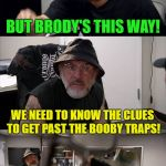 Dad & Junior argument - Inspired by DashHopes & Octavia Melody | MY DIARY IS IN BERLIN, BERLIN IS THAT WAY! BUT BRODY'S THIS WAY! WE NEED TO KNOW THE CLUES TO GET PAST THE BOOBY TRAPS! CAN'T YOU JUST REMEM | image tagged in american chopper argument indiana jones style template,indiana jones,argument | made w/ Imgflip meme maker