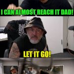 American Chopper Argument Indiana Jones Style | LET THE HOLY GRAIL GO SON! I CAN ALMOST REACH IT DAD! LET IT GO! BUT I'VE ALMOST GOT IT! INDY! LET IT GO! | image tagged in american chopper argument indiana jones style template | made w/ Imgflip meme maker