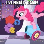 It's me! I've came! Nobody will take me away! and some tags i hope will be my friends | I'VE FINALLY CAME! | image tagged in pinkie pie's party cannon explosion,pinkie pie,pondfrog82,xanderbrony,octavia_melody | made w/ Imgflip meme maker