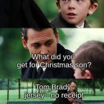Dad and son cry | Tom Brady jersey - no receipt What did you get for Christmas son? | image tagged in dad and son cry | made w/ Imgflip meme maker