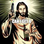 Ghetto Jesus Meme | CAN I GET A HALLELUJAH! | image tagged in memes,ghetto jesus | made w/ Imgflip meme maker