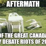 We Will Rebuild Meme | AFTERMATH OF THE GREAT CANADA JAY DEBATE RIOTS OF 2018 | image tagged in memes,we will rebuild | made w/ Imgflip meme maker
