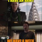 Please support me on army week Jan 9th-16th, (A NikoBellic event) | I HAVE AN ARMY WE HAVE A WEEK | image tagged in i have an army,army week,nikobellic | made w/ Imgflip meme maker