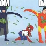 Pathetic Spidey Meme | MOM DAD ME | image tagged in memes,pathetic spidey | made w/ Imgflip meme maker